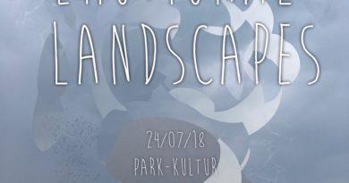 """""""Emotional Landscapes"""": eine Ausstellung/ Lesebühne zum Anthropozän"""