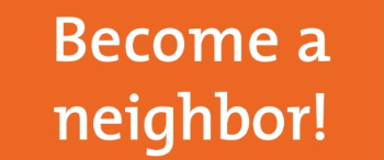 Become a neighbor!